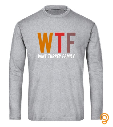 Wtf Wine Turkey Family  Funny Thanksgiving Dinner Tshirt   Hoodie   Mug (Full Size And Color)