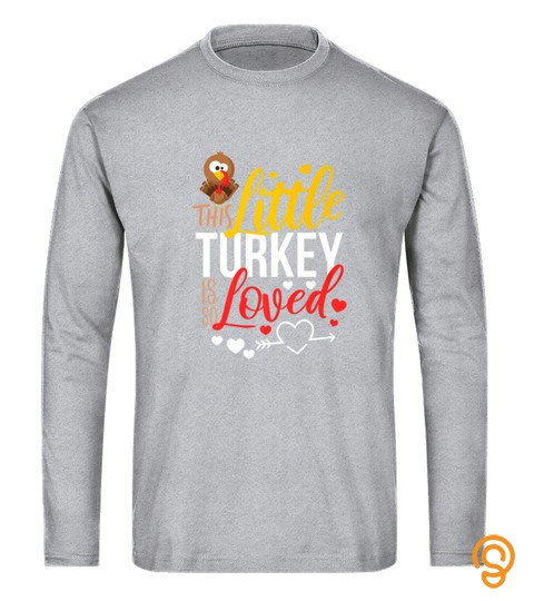 This Little Turkey Is So Loved Thanksgiving Day Tshirt   Hoodie   Mug (Full Size And Color)
