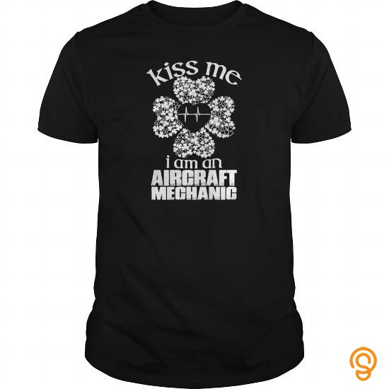 Customized Aircraft mechanic  Kiss me on St Patrick day T Shirts Sayings