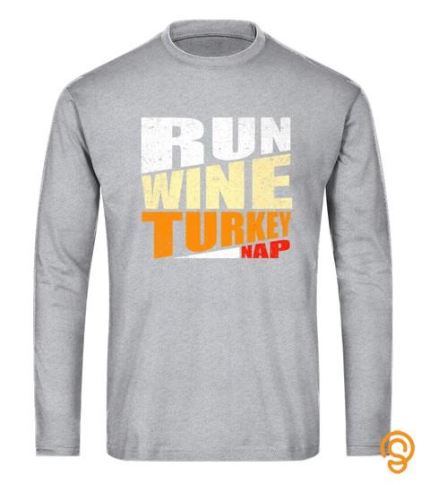 Run Wine Turkey Nap Thanksgiving Dinner Drinking Tshirt   Hoodie   Mug (Full Size And Color)