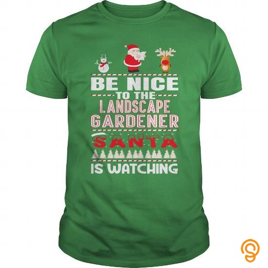 Masculine  BE NICE TO THE Landscape Gardener SANTA TO WATCHING CHRISTMAS T Shirts Clothes
