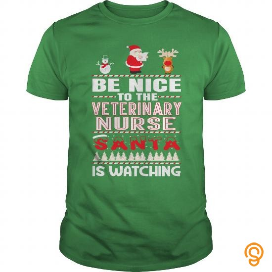 Everyday  BE NICE TO THE Veterinary Nurse SANTA TO WATCHING CHRISTMAS T Shirts Clothes