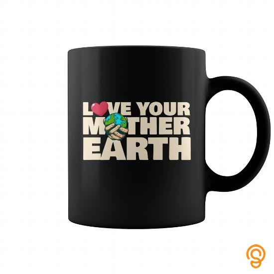 decorative-earth-day-mug-love-your-mother-earth-t-shirts-graphic