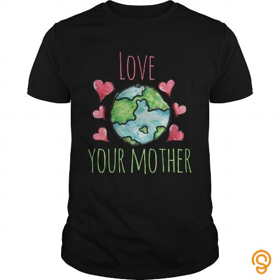 Supersoft Love your mother earth day Shirt T Shirts Clothing Brand