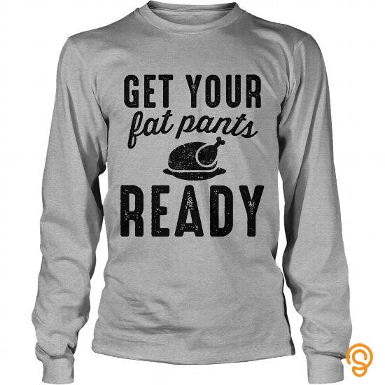 innovative-get-your-fat-pants-ready-tee-shirts-for-sale