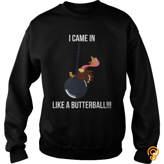 customized-i-came-in-like-a-butterball-t-shirts-material