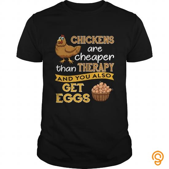 engineered-funny-t-shirt-chickens-are-cheaper-than-therapy-and-get-eggs-t-shirts-sayings