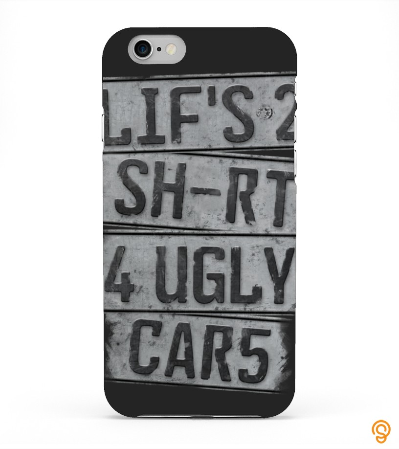 Life Is 2 Short 4 Ugly Cars