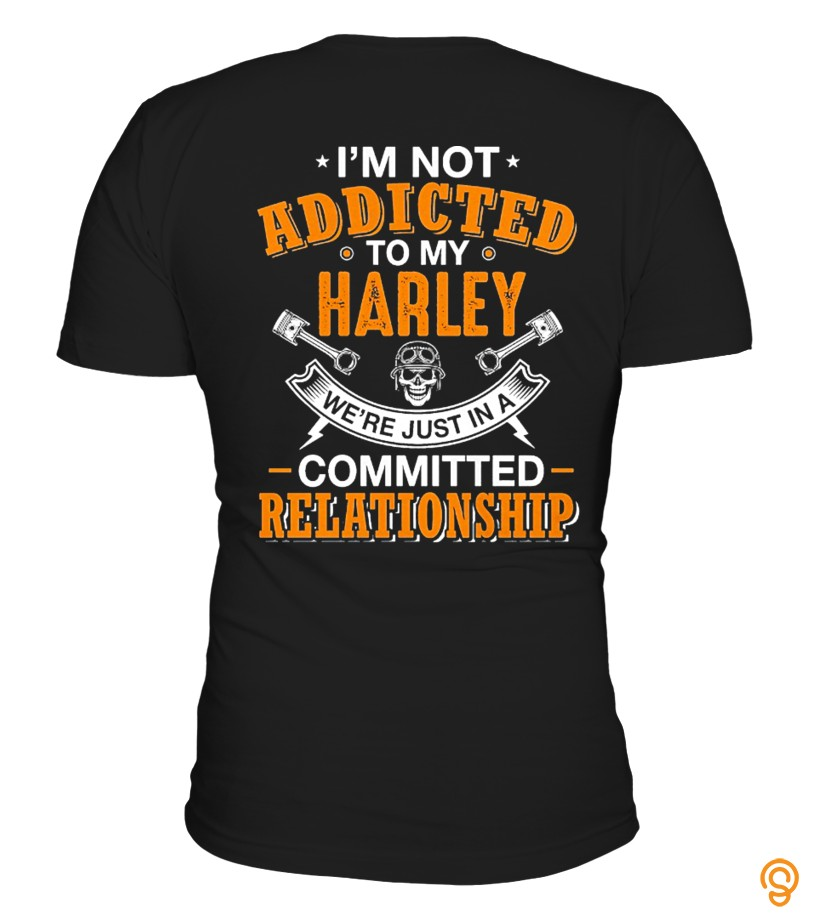 I'm Not Addicted To My Harley