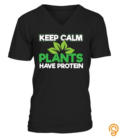 Plants Have Protein Funny Vegan T Shirt