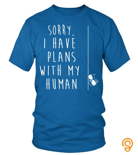 Funny Cat Shirt: Sorry I Have Plans With My Human Sarcastic Pullover Hoodie