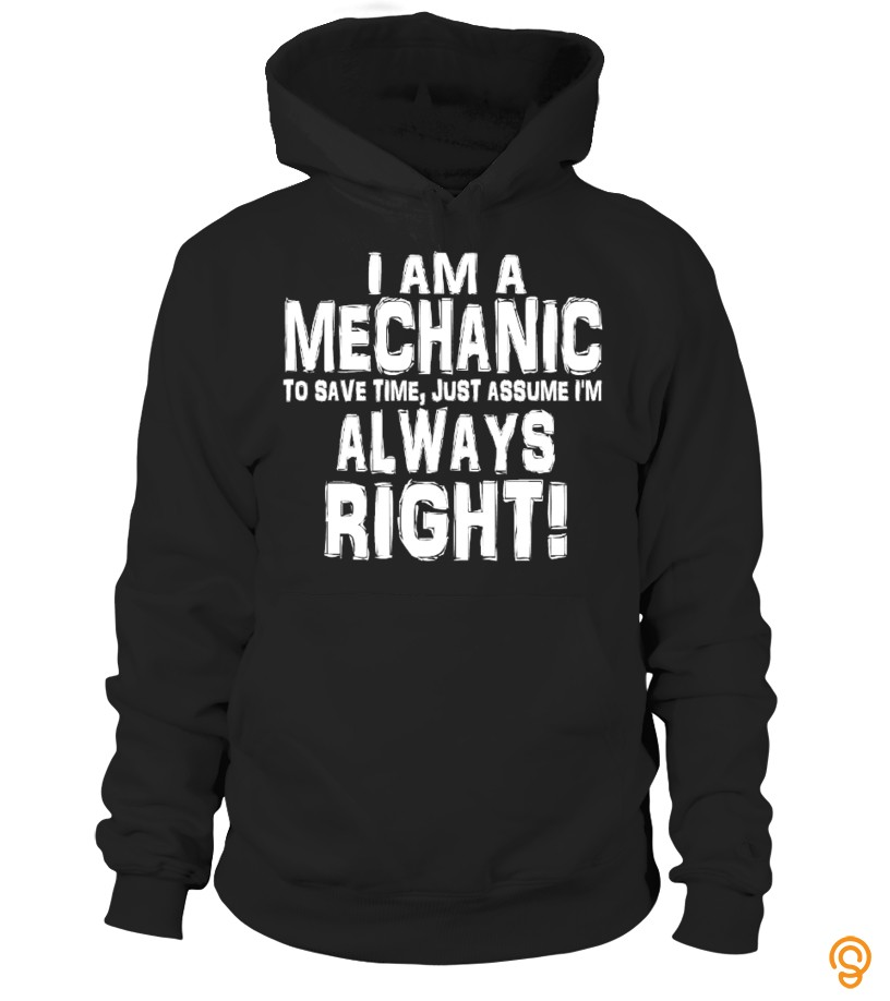 Overall Fit MECHANIC IS ALWAYS RIGHT T Shirts Printing