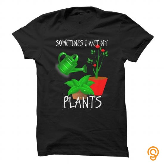 cushioned-sometimes-i-wet-my-plants-tee-shirts-graphic