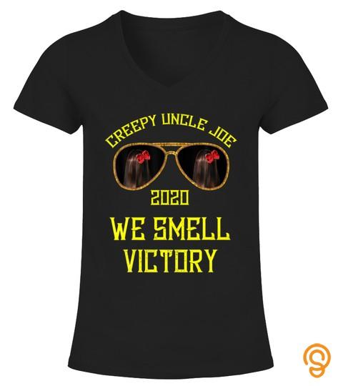 Creepy Uncle Joe Biden 2020 We Smell Victory