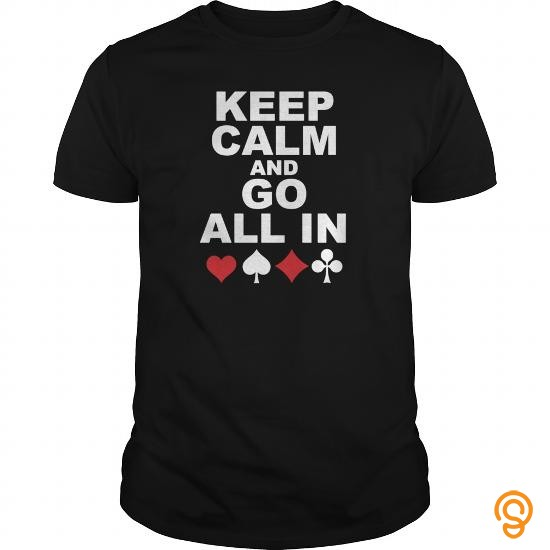 closet-keep-calm-and-go-all-in-funny-poker-gambling-tee-shirts-clothes