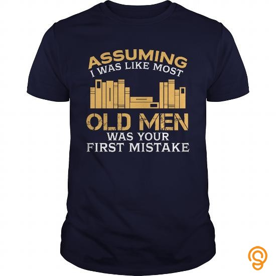 styling-assuming-i-was-like-most-old-men-was-your-first-mistake-reading-tshirt-t-shirts-sayings-women