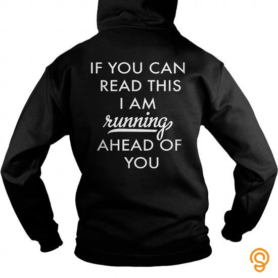 pretty-if-you-can-read-this-i-am-running-ahead-of-you-t-shirts-design