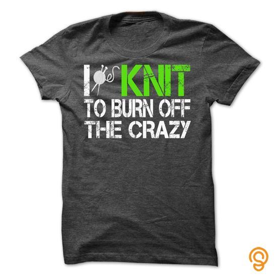 ergonomic-i-knit-to-burn-off-the-crazy-shirtshot-tee-shirts-wholesale