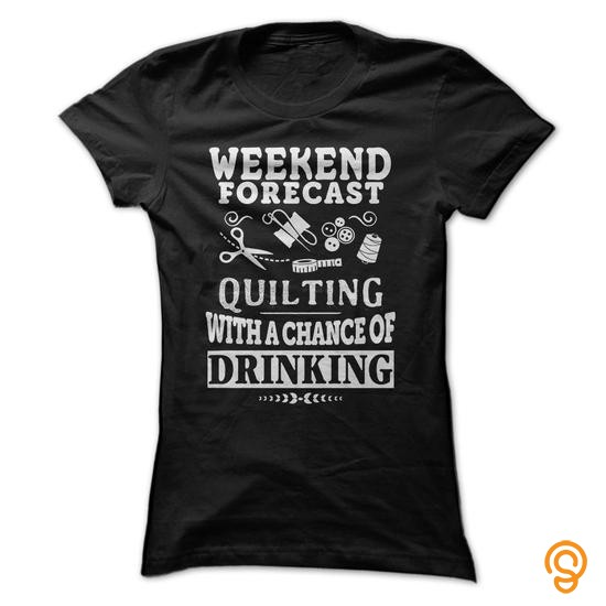 personal-style-quilting-with-a-chance-of-drinking-tee-shirts-for-adults