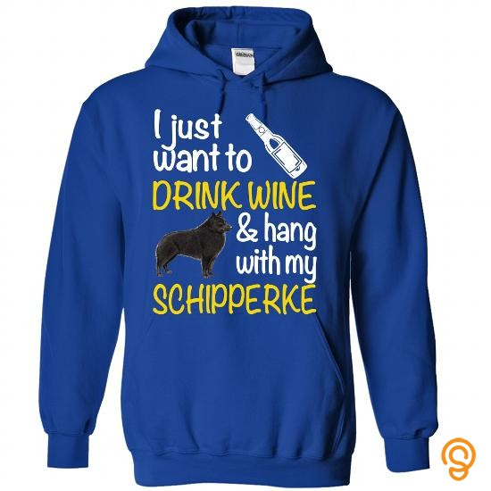 True-to-size Drink Wine & Hang With My Schipperke T Shirts Sale