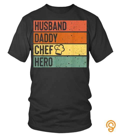 Chef Cook Dad Shirt Husband Daddy Hero Fathers Day Gift Tee
