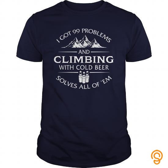 drapey-i-got-99-problems-and-climbing-with-cold-beer-solves-all-of-em-tshirt-tee-shirts-review