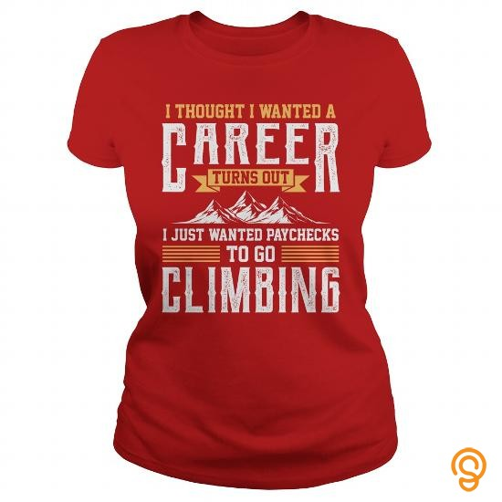 colored-i-thought-i-wanted-a-career-turns-out-i-just-wanted-paychecks-to-go-climbing-t-shirt-t-shirts-screen-printing