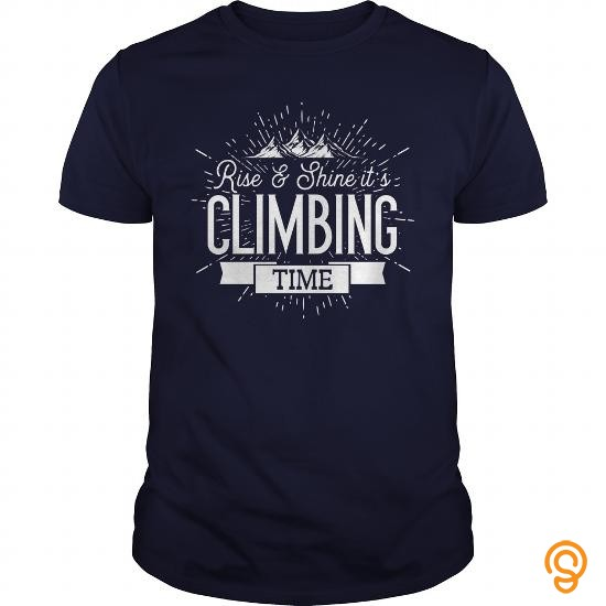 individual-style-rise-and-shine-its-climbing-time-tshirt-tee-shirts-buy-now