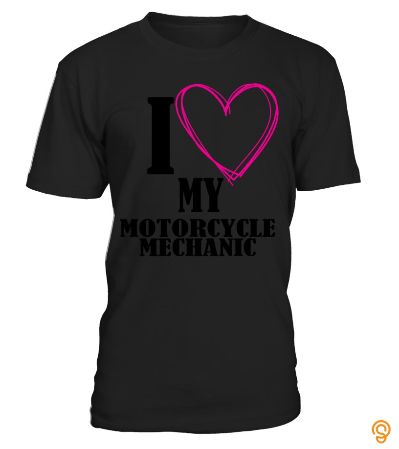 Cushioned I Love My Motorcycle Mechanic Sweatshirt Tshirt Tee Hoodie T Shirts Sayings And Quotes