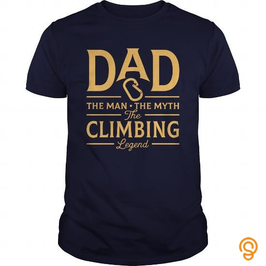 Popular Dad The Man The Myth The Climbing Legend T Shirts Sayings And Quotes