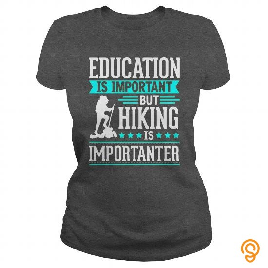 cushioned-education-is-important-but-hiking-is-importanter-tee-shirts-shirts-ideas
