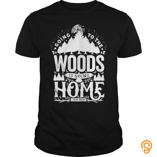 movement-going-to-the-woods-is-going-home-cool-camping-hiking-travel-design-shirt-t-shirts-clothes