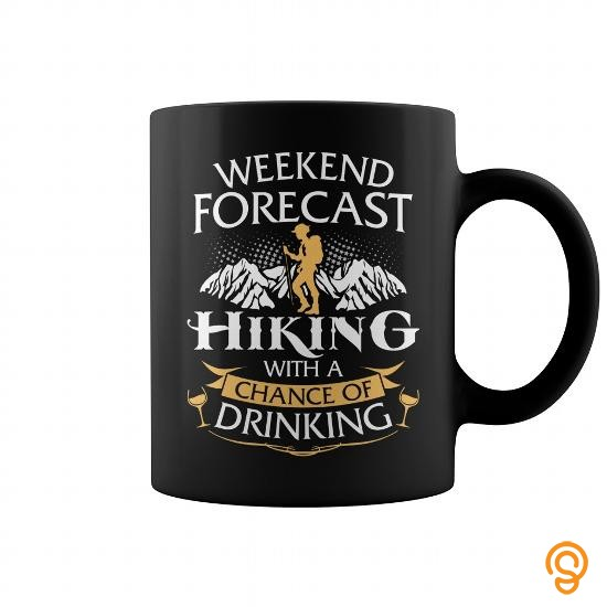 best-fit-weekend-forecast-hiking-with-a-chance-of-drinking-mug-tee-shirts-printing