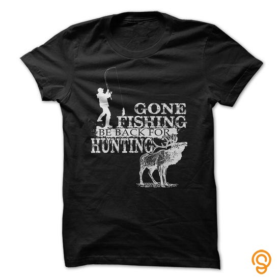 individual-style-gone-fishing-be-back-for-hunting-t-shirts-screen-printing