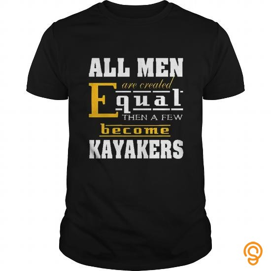 season-all-men-are-created-equal-then-a-few-become-kayakers-t-shirts-wholesale