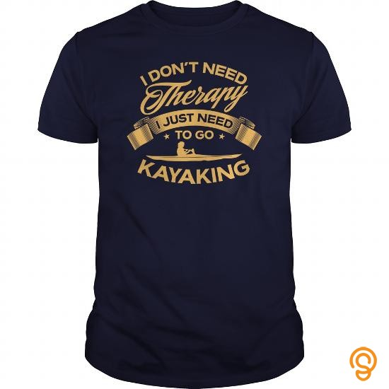 glamorous-sale-i-dont-need-therapy-i-just-need-to-go-kayaking-t-shirts-for-sale