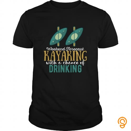 sports-wear-kayak-weekend-forecast-kayaking-with-a-chance-of-drinking-tee-shirts-apparel