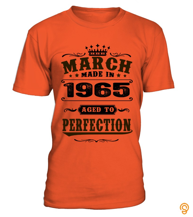 Personal Style 1965 March Aged To Perfection T Shirts Sayings