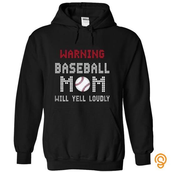Adorable Warning ! BASEBALL mom will yell loudly ! T Shirts Sayings Women