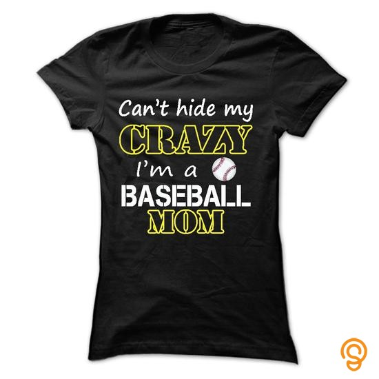 cutting-edge-cant-hide-my-crazy-im-a-baseball-mom-tee-shirts-for-sale