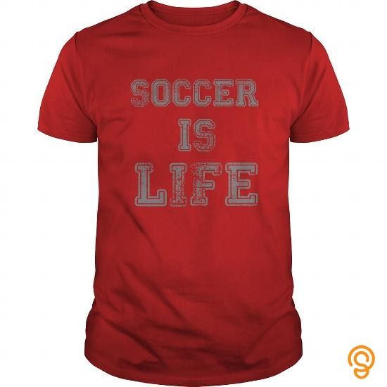 Perfect Fit Soccer is Life Limited Edition T Shirts Saying Ideas