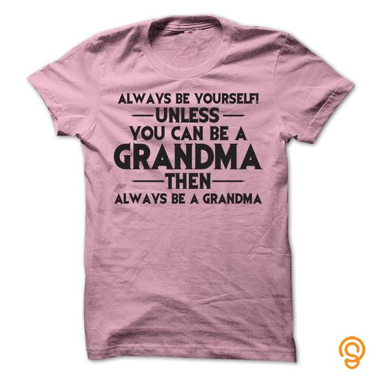 premium-always-be-grandma-t-shirt-t-shirts-saying-ideas