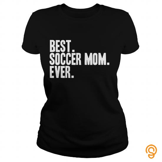 sale-priced-best-soccer-mom-ever-funny-sports-shirt-t-shirts-for-sale