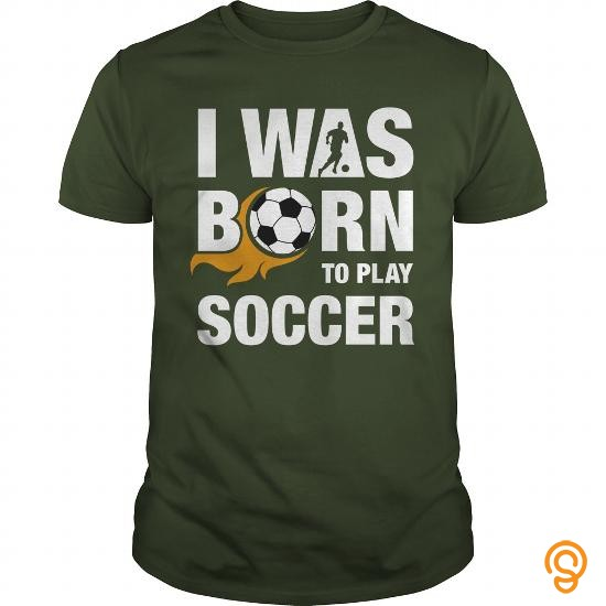 sale-priced-i-was-born-to-play-soccer-sports-tshirt-tee-shirts-quotes