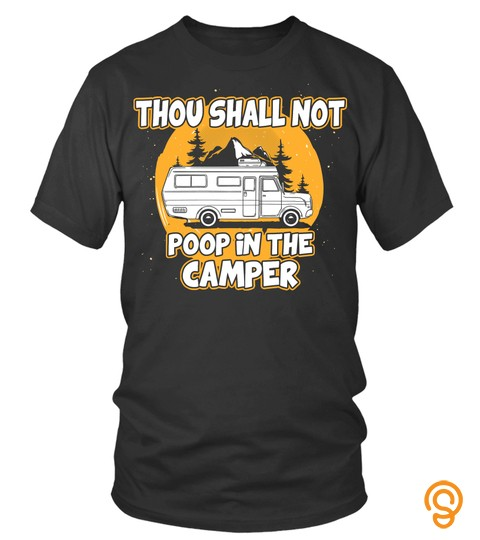 Thou Shall Not Poop In The Camper Camping Outdoor Aa