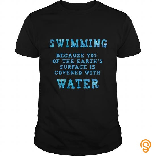 beautiful-swimming-because-70-of-earth-surface-is-covered-with-water-great-gift-for-sport-swimming-fans-tee-shirts-graphic