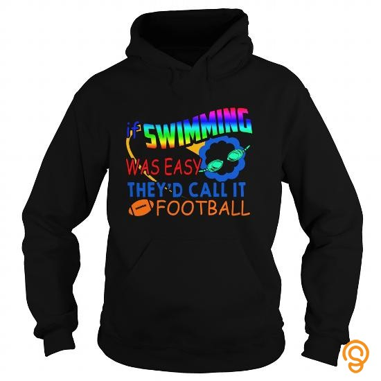 trendy-if-swimming-was-easy-theyd-call-it-football-tee-shirts-apparel