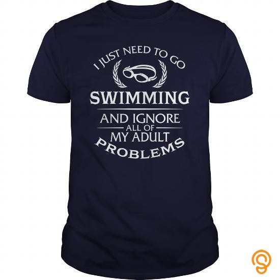 tailored-i-just-need-to-go-swimming-and-ignore-all-of-my-adult-problems-tshirt-t-shirts-saying-ideas