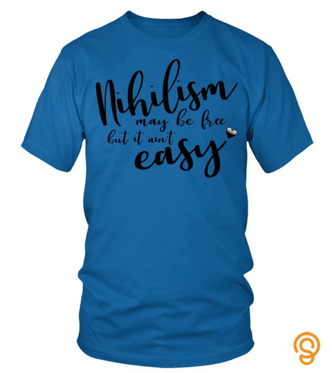 Nihilism May Be Free But It Ain't Easy Pullover Hoodie