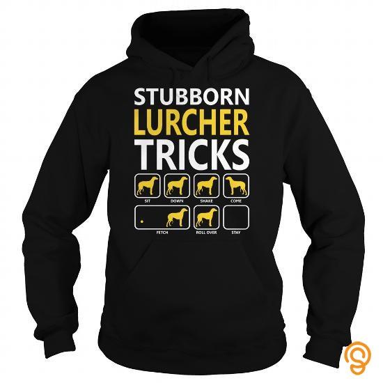 Affordable Stubborn Lurcher Tricks Dogs T Shirts Size Xxl